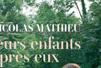 Leurs enfants après eux de Nicolas Mathieu