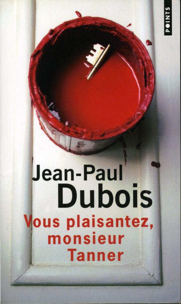 Vous plaisantez Monsieur Tanner JP Dubois