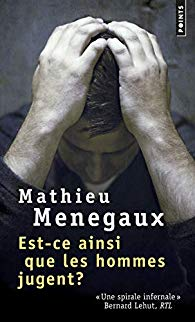 Est-ce ainsi que les hommes jugent Mathieu Menegaux