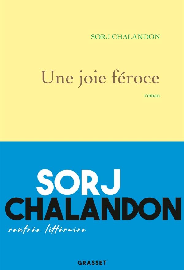 Une joie féroce de Sorj Chalendon